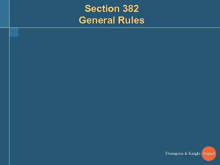Section 382 General Rules