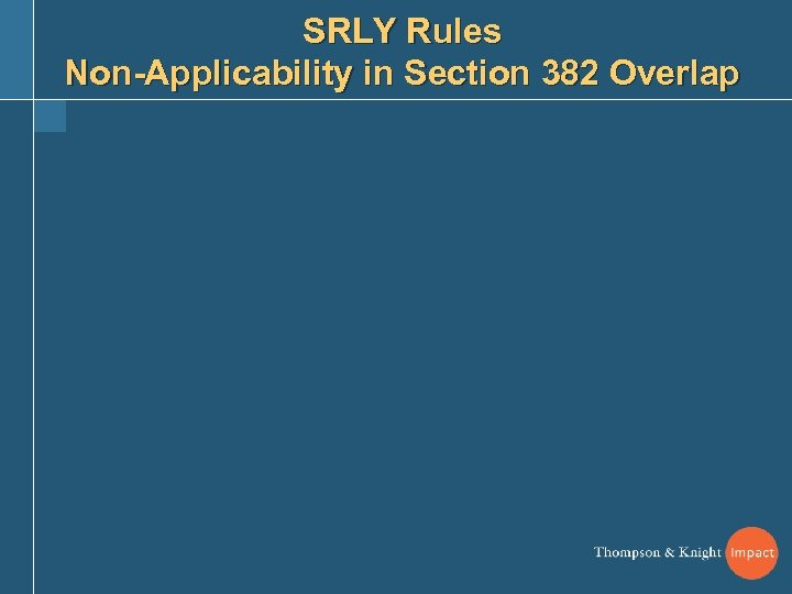 SRLY Rules Non-Applicability in Section 382 Overlap
