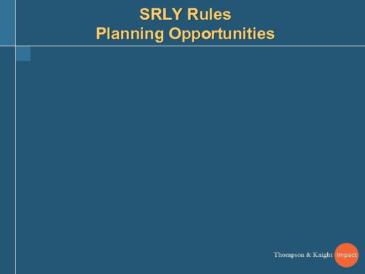SRLY Rules Planning Opportunities