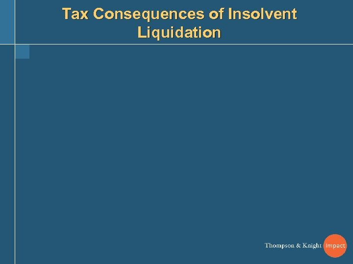 Tax Consequences of Insolvent Liquidation