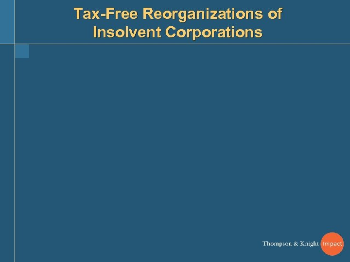 Tax-Free Reorganizations of Insolvent Corporations
