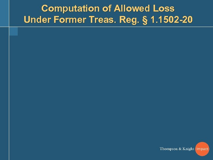 Computation of Allowed Loss Under Former Treas. Reg. § 1. 1502 -20
