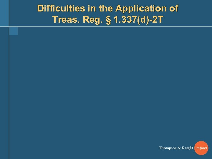 Difficulties in the Application of Treas. Reg. § 1. 337(d)-2 T