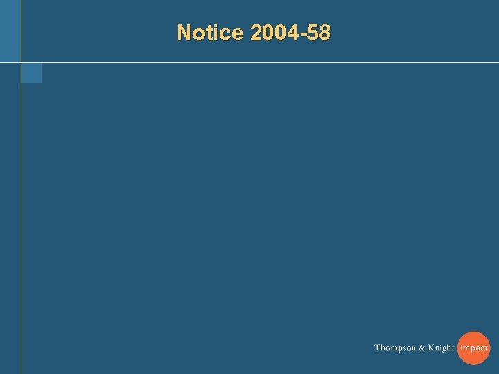 Notice 2004 -58