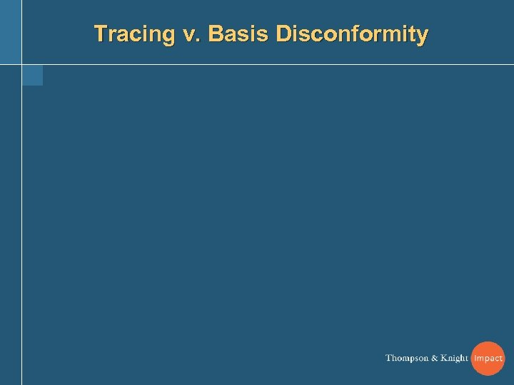 Tracing v. Basis Disconformity
