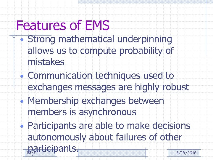 Features of EMS • Strong mathematical underpinning allows us to compute probability of mistakes