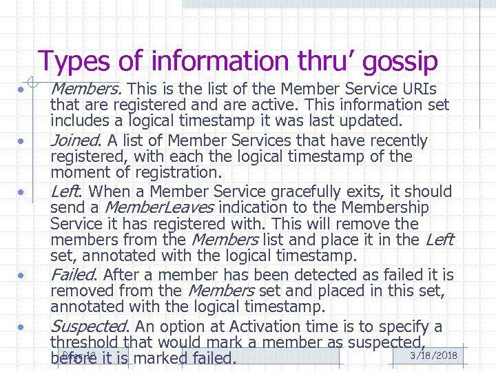 Types of information thru' gossip • • • Members. This is the list of