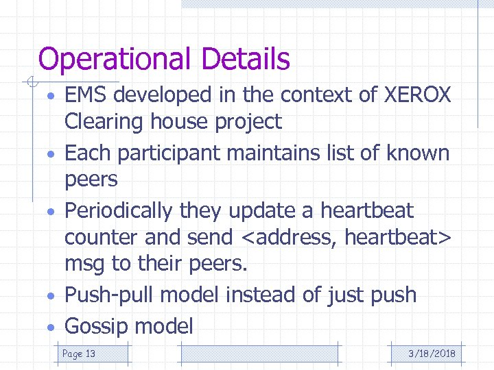 Operational Details • EMS developed in the context of XEROX • • Clearing house