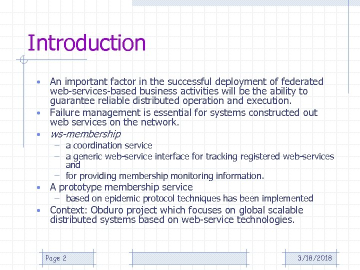 Introduction An important factor in the successful deployment of federated web-services-based business activities will