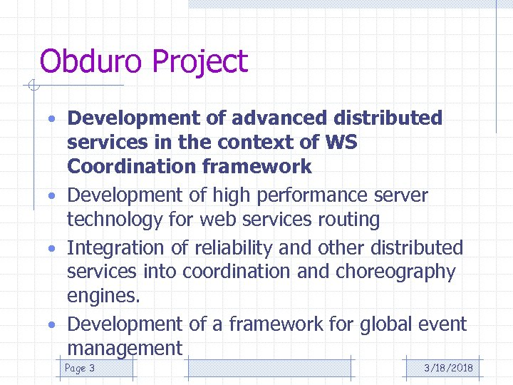 Obduro Project • Development of advanced distributed services in the context of WS Coordination
