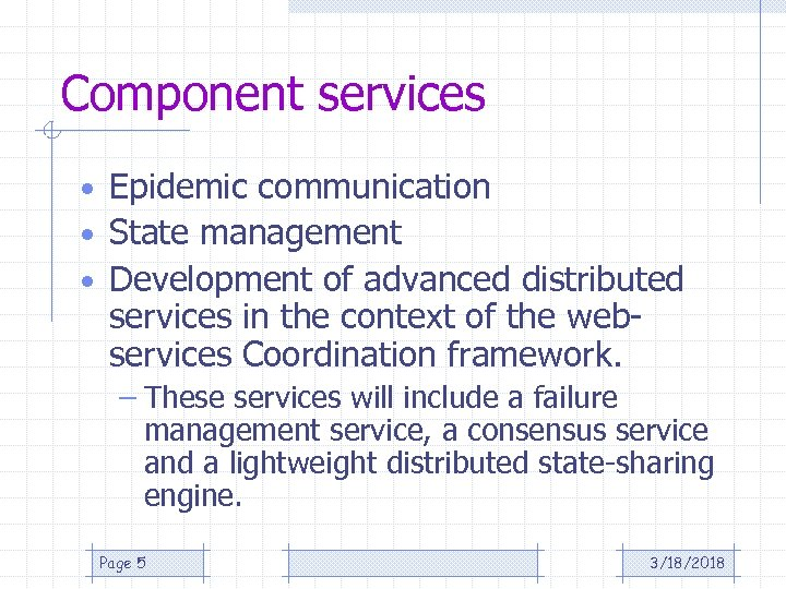 Component services • Epidemic communication • State management • Development of advanced distributed services