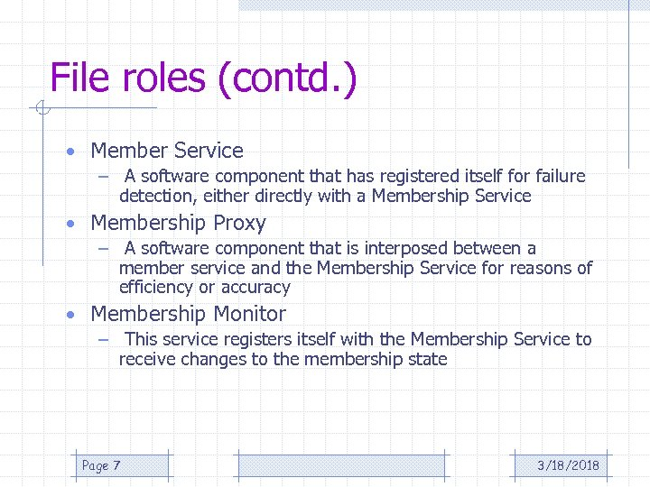 File roles (contd. ) • Member Service – A software component that has registered
