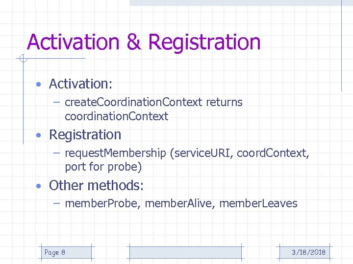Activation & Registration • Activation: – create. Coordination. Context returns coordination. Context • Registration