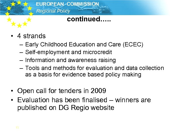 EUROPEAN COMMISSION Regional Policy continued…. . • 4 strands – – Early Childhood Education