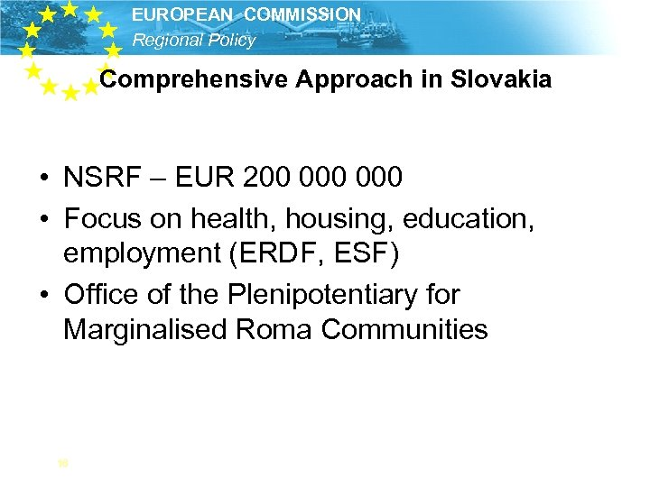 EUROPEAN COMMISSION Regional Policy Comprehensive Approach in Slovakia • NSRF – EUR 200 000