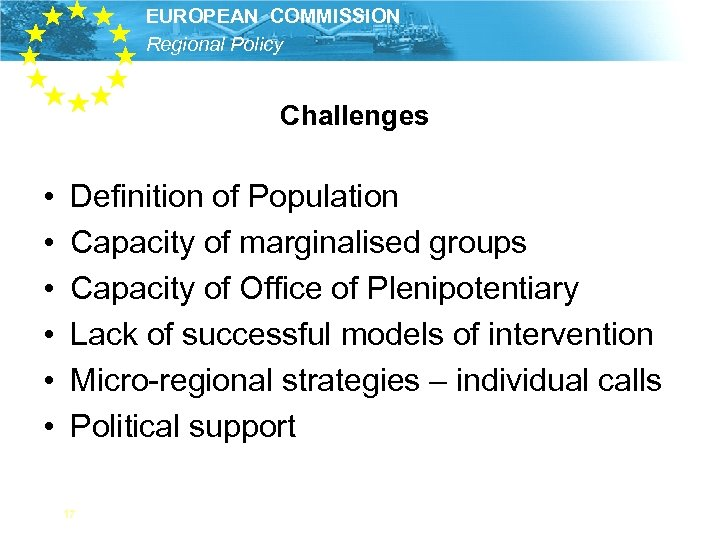 EUROPEAN COMMISSION Regional Policy Challenges • • • Definition of Population Capacity of marginalised