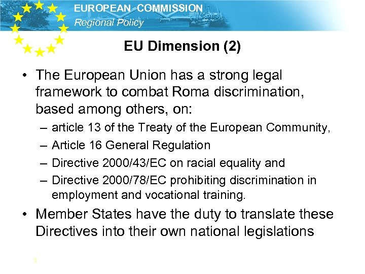 EUROPEAN COMMISSION Regional Policy EU Dimension (2) • The European Union has a strong