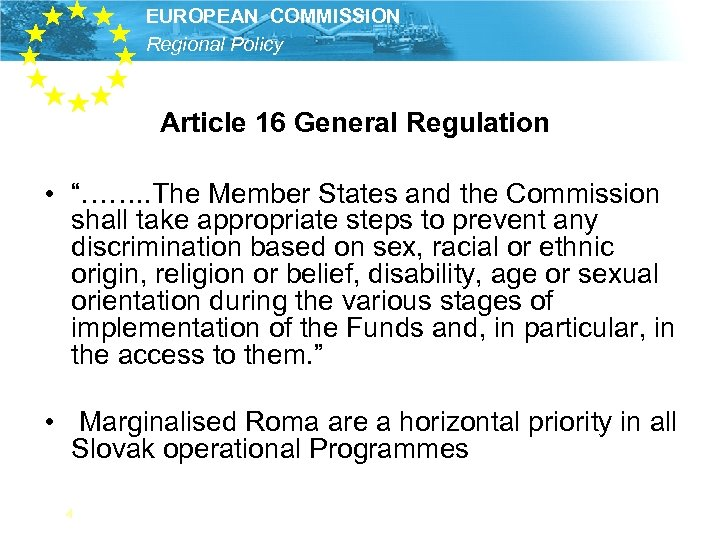 "EUROPEAN COMMISSION Regional Policy Article 16 General Regulation • ""……. . The Member States"