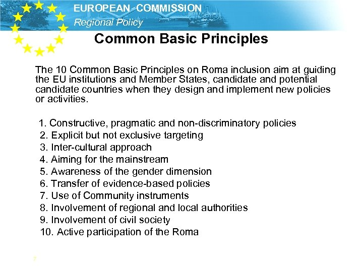 EUROPEAN COMMISSION Regional Policy Common Basic Principles The 10 Common Basic Principles on Roma