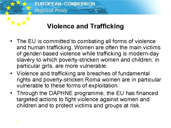 EUROPEAN COMMISSION Regional Policy Violence and Trafficking • The EU is committed to combating