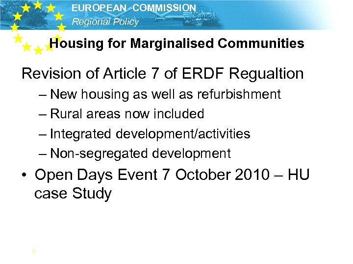 EUROPEAN COMMISSION Regional Policy Housing for Marginalised Communities Revision of Article 7 of ERDF