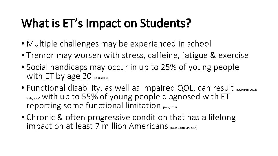 What is ET's Impact on Students? • Multiple challenges may be experienced in school