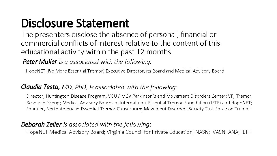Disclosure Statement The presenters disclose the absence of personal, financial or commercial conflicts of