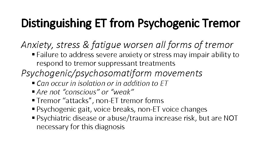 Distinguishing ET from Psychogenic Tremor Anxiety, stress & fatigue worsen all forms of tremor