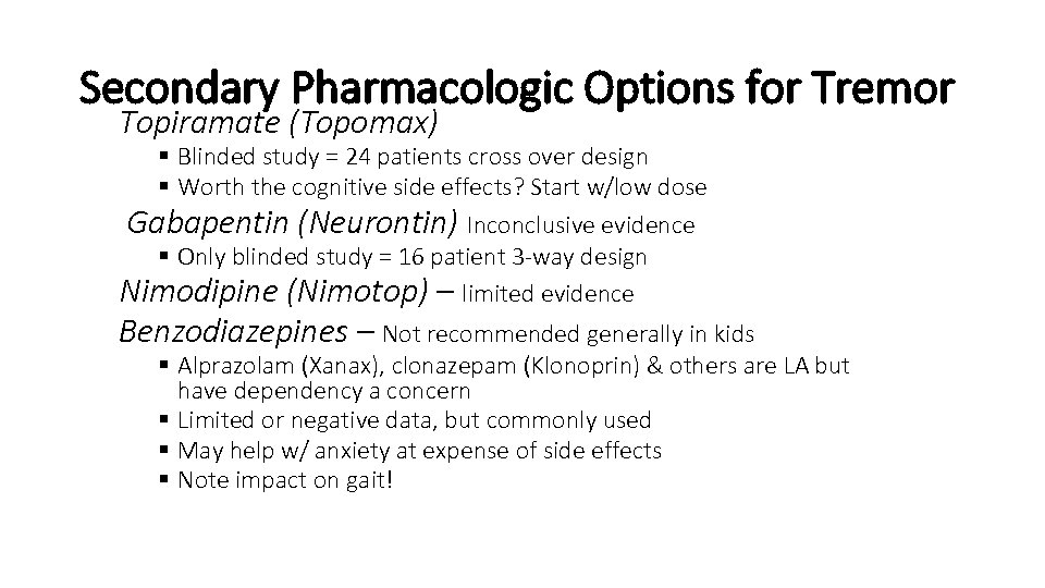 Secondary Pharmacologic Options for Tremor Topiramate (Topomax) § Blinded study = 24 patients cross