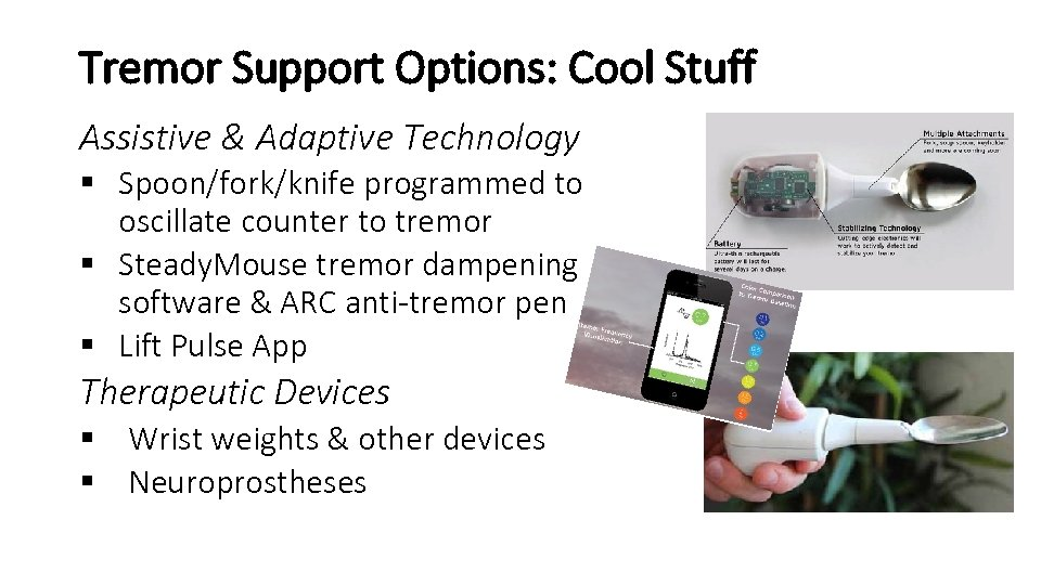 Tremor Support Options: Cool Stuff Assistive & Adaptive Technology § Spoon/fork/knife programmed to oscillate