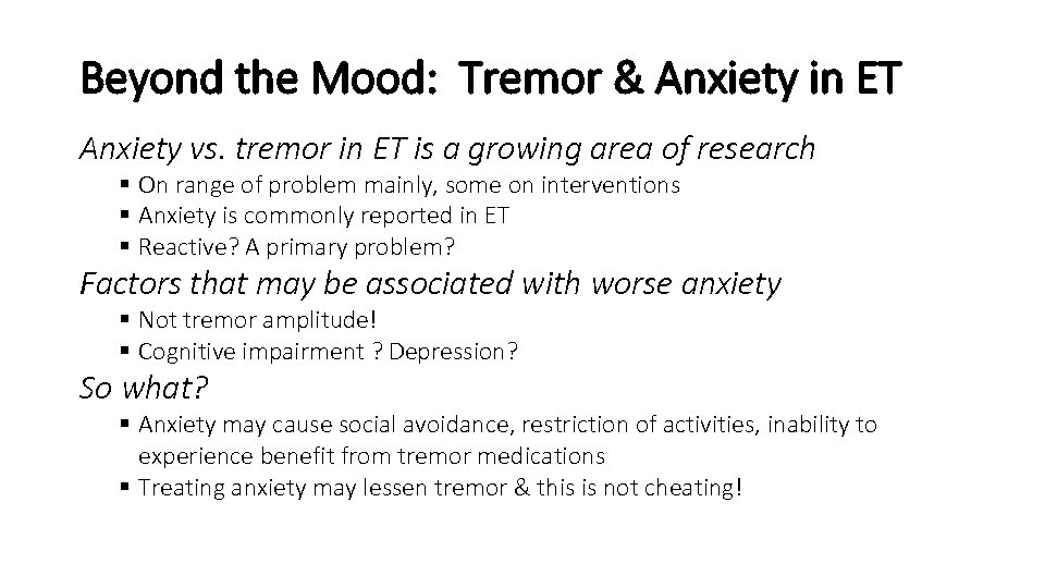 Beyond the Mood: Tremor & Anxiety in ET Anxiety vs. tremor in ET is