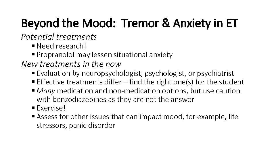 Beyond the Mood: Tremor & Anxiety in ET Potential treatments § Need research! §