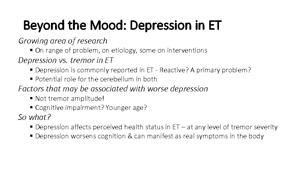 Beyond the Mood: Depression in ET Growing area of research § On range of
