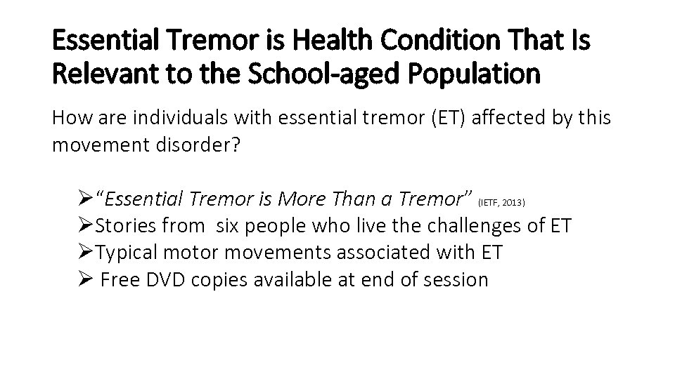 Essential Tremor is Health Condition That Is Relevant to the School-aged Population How are