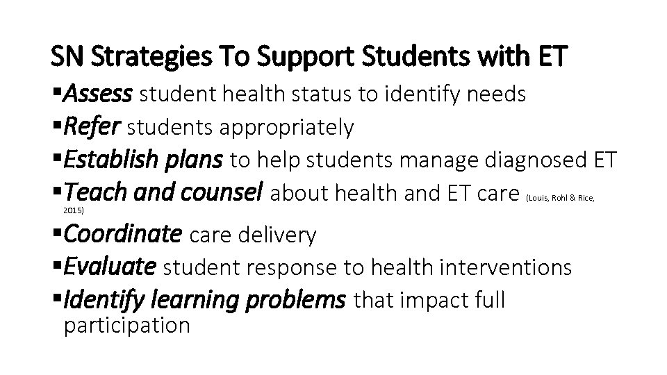 SN Strategies To Support Students with ET §Assess student health status to identify needs