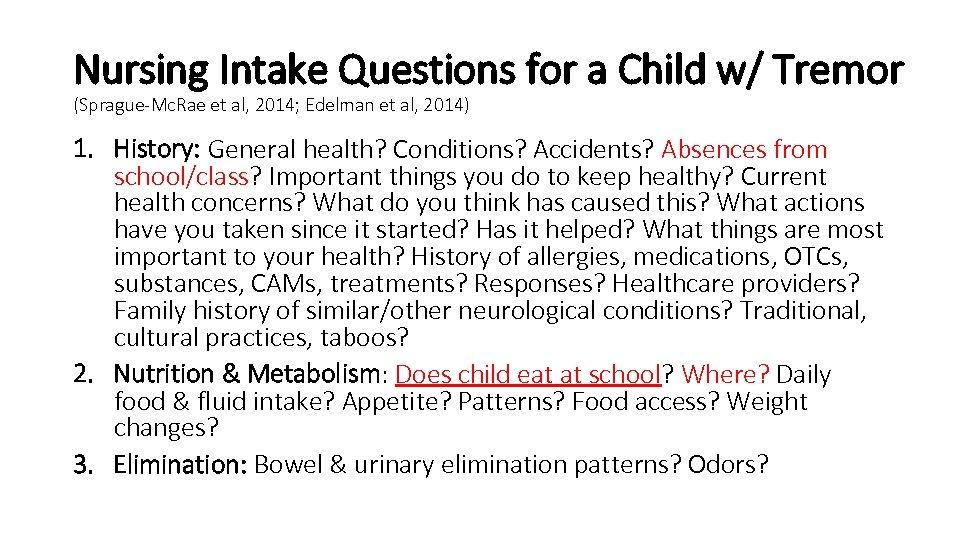 Nursing Intake Questions for a Child w/ Tremor (Sprague-Mc. Rae et al, 2014; Edelman