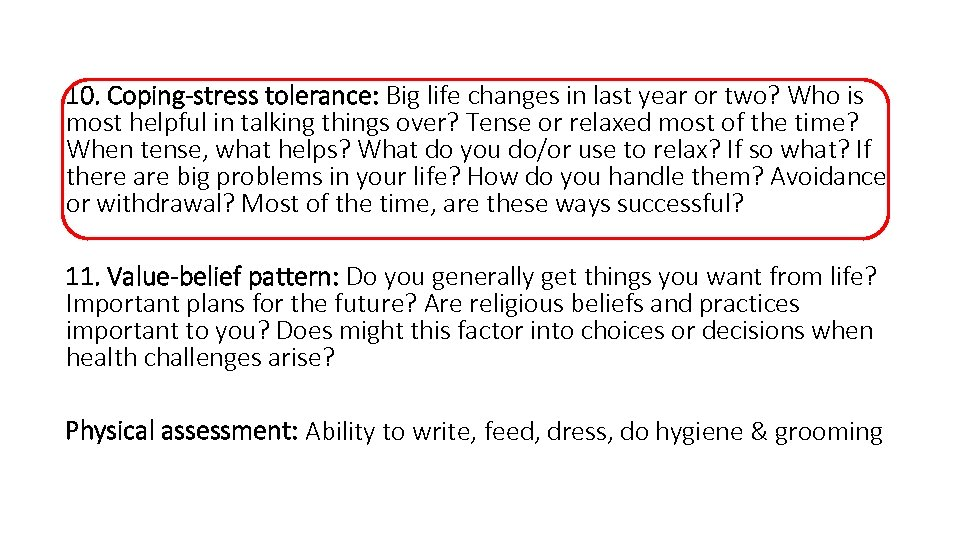 10. Coping-stress tolerance: Big life changes in last year or two? Who is most