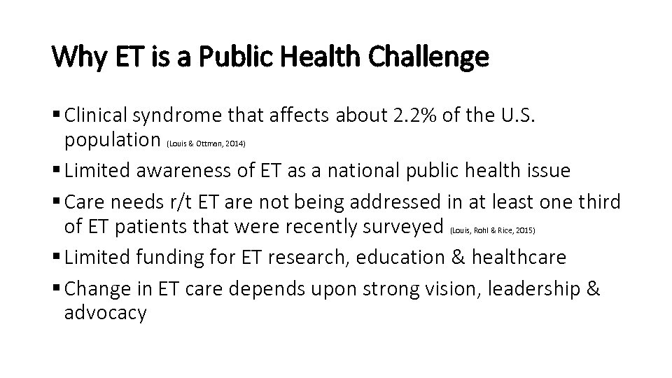 Why ET is a Public Health Challenge § Clinical syndrome that affects about 2.