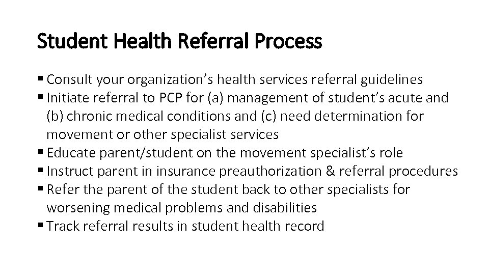 Student Health Referral Process § Consult your organization's health services referral guidelines § Initiate