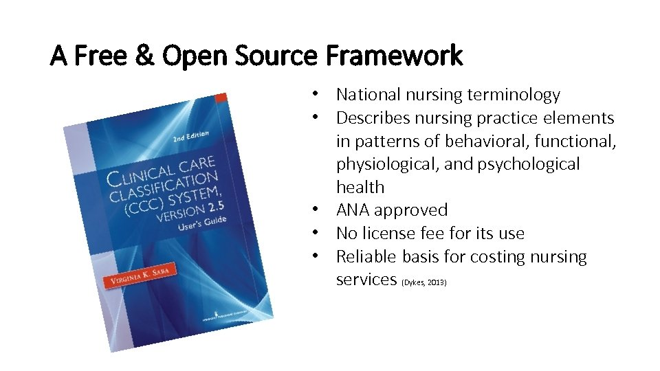 A Free & Open Source Framework • National nursing terminology • Describes nursing practice