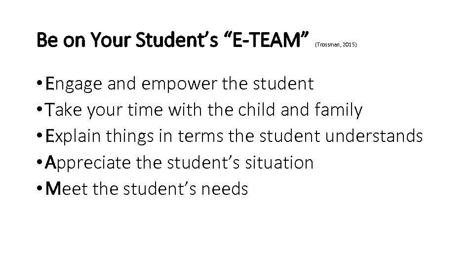 """Be on Your Student's """"E-TEAM"""" (Trossman, 2015) • Engage and empower the student •"""