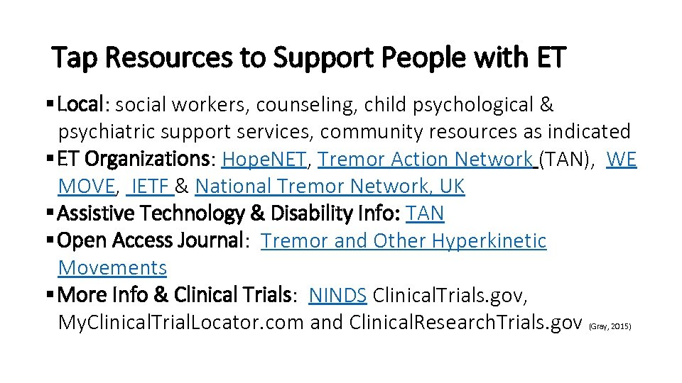Tap Resources to Support People with ET § Local: social workers, counseling, child psychological