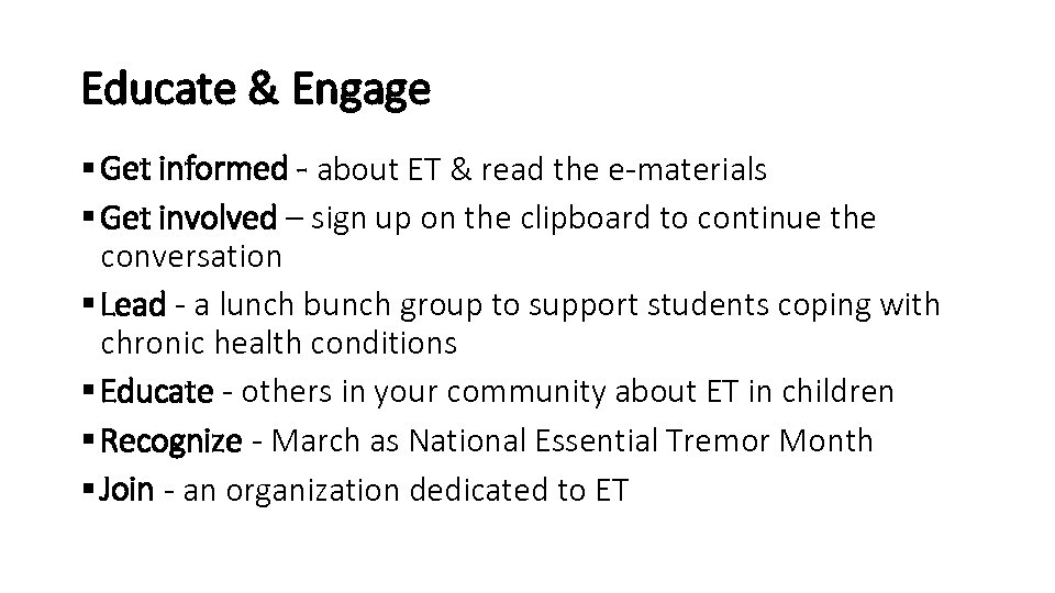 Educate & Engage § Get informed - about ET & read the e-materials §