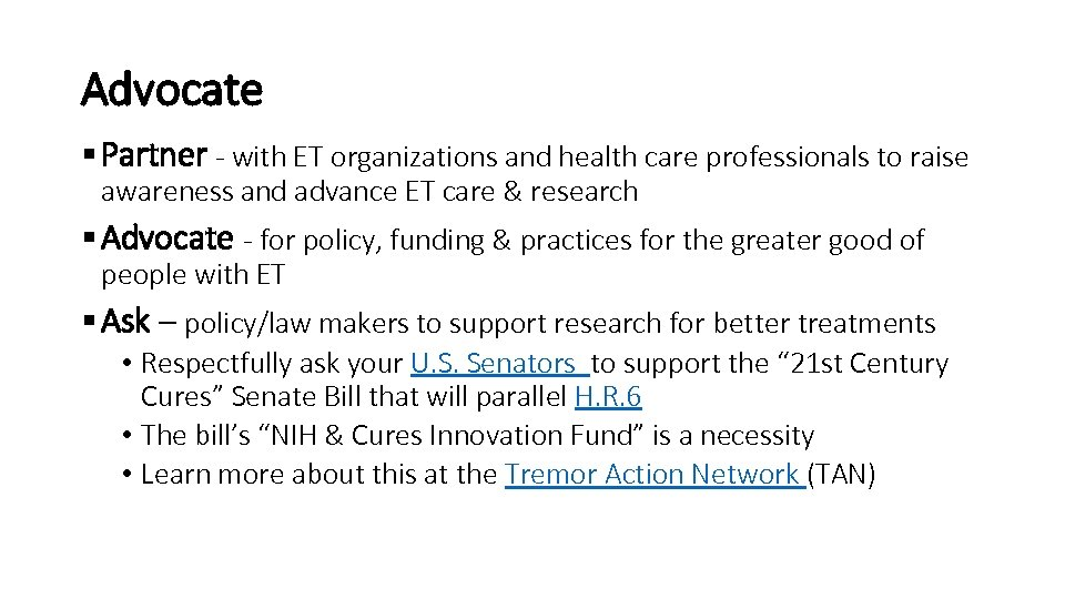 Advocate § Partner - with ET organizations and health care professionals to raise awareness