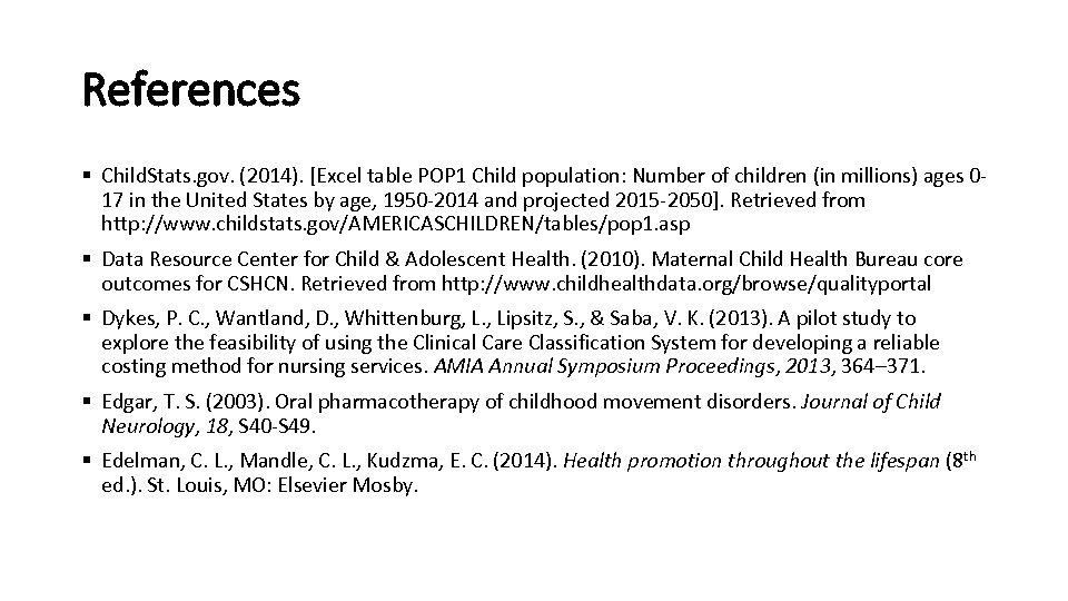 References § Child. Stats. gov. (2014). [Excel table POP 1 Child population: Number of