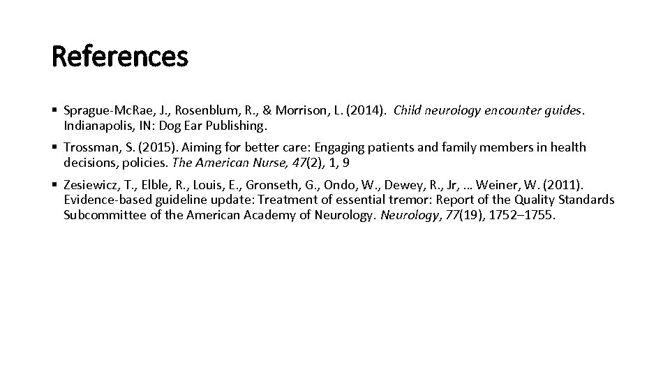 References § Sprague-Mc. Rae, J. , Rosenblum, R. , & Morrison, L. (2014). Child