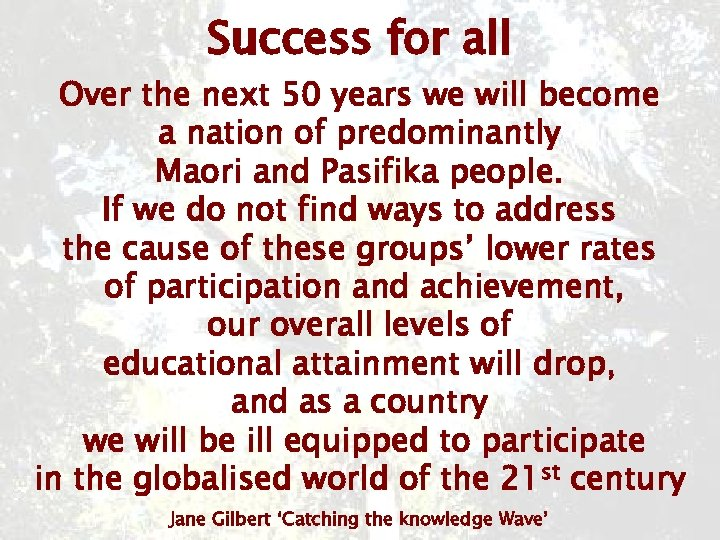 Success for all Over the next 50 years we will become a nation of