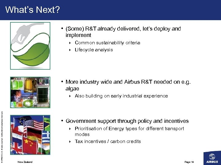 What's Next? • (Some) R&T already delivered, let's deploy and implement Common sustainability criteria