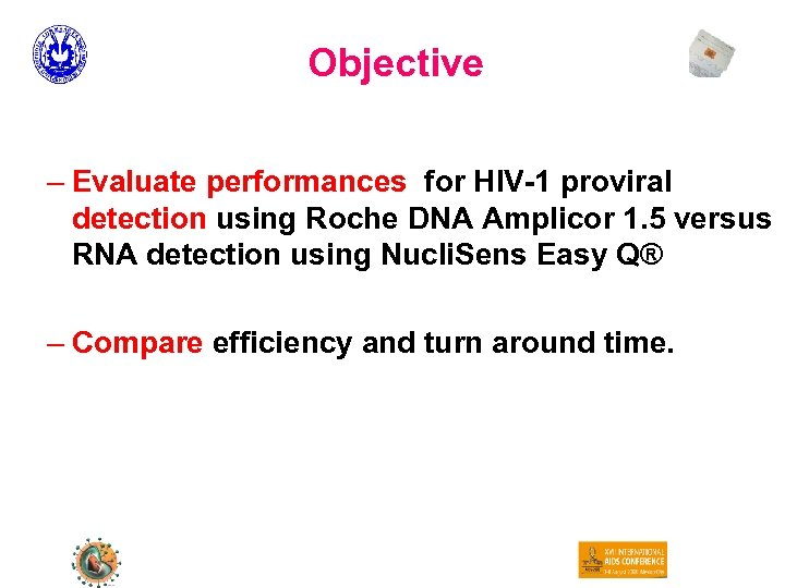 Objective – Evaluate performances for HIV-1 proviral detection using Roche DNA Amplicor 1. 5