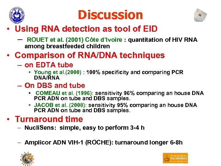 Discussion • Using RNA detection as tool of EID – ROUET et al. (2001)